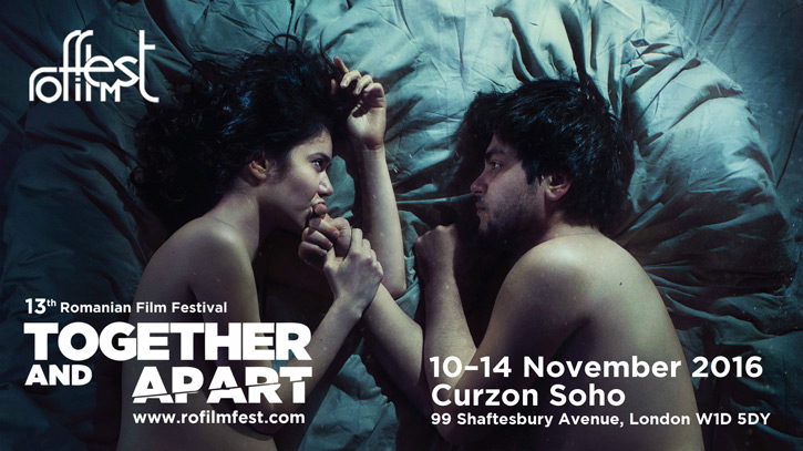The 13th ROMANIAN FILM FESTIVAL IN LONDON:  TOGETHER AND APART